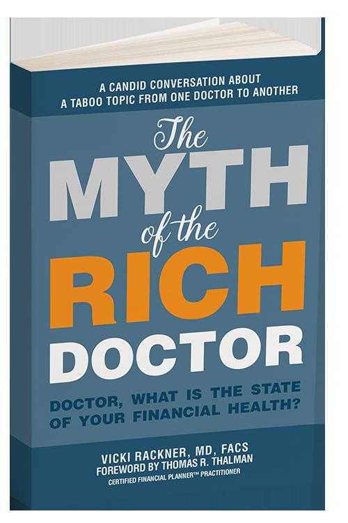 The Myth of The Rich Doctor by Vicki Rackner Foreward by Thomas R. Thalman